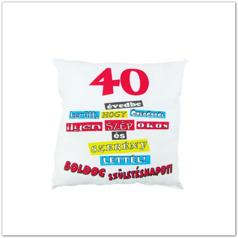 boldog 40 születésnapot Boldog Születésnapot! feliratú vicces párna boldog 40 születésnapot